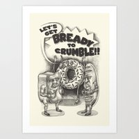 Let's Get Bready To Crum… Art Print
