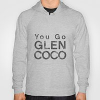 You Go Glen Coco - Mean Girls movie Hoody