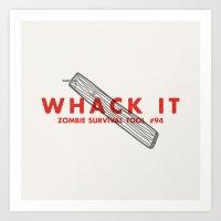 Whack it - Zombie Survival Tools Art Print