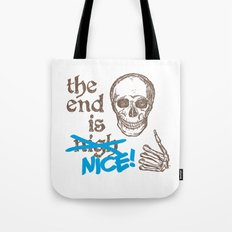 The End Is Nice Tote Bag