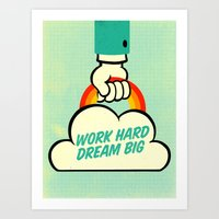 Work Hard. Dream Big. Art Print