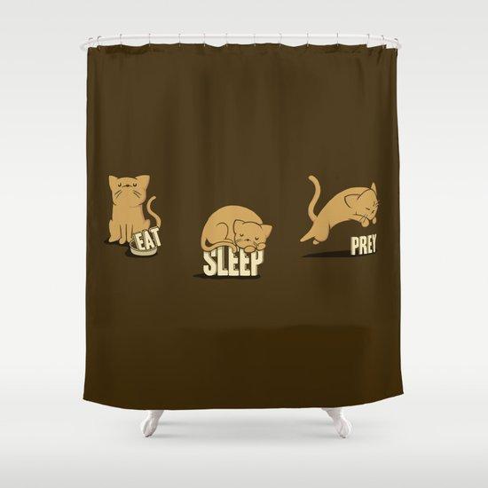 Eat Sleep Prey (Cats) Shower Curtain