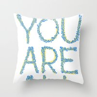 You Are All Throw Pillow