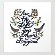 Live The Life You Have I… Art Print