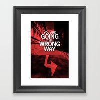 You Are Going The Wrong … Framed Art Print