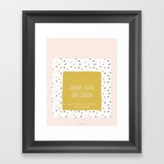 Dream, Love & Laugh Framed Art Print