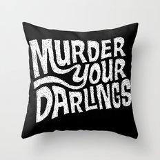 Murder Your Darlings Throw Pillow