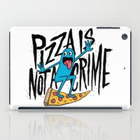 Pizza Is Not A Crime iPad Case