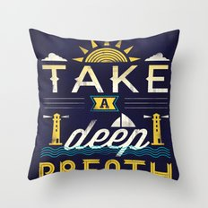 Take A Deep Breath Throw Pillow