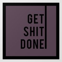 get shit done Art Print