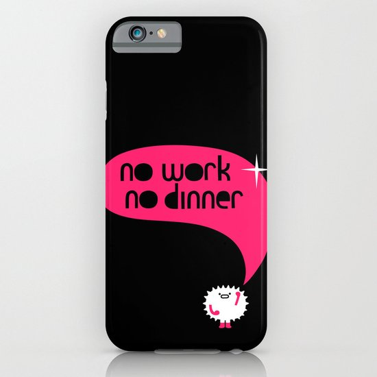 no work no dinner : idokungfoo.com iPhone & iPod Case