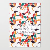 Life is nothing but a crazy circus Canvas Print