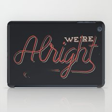 We're Alright iPad Case