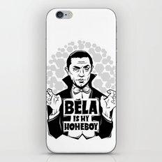 Bela Is My Homeboy iPhone & iPod Skin
