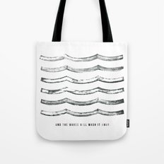 And the waves will wash it away Tote Bag
