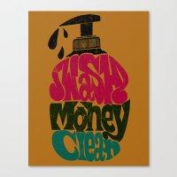 Wash Money Clean Canvas Print
