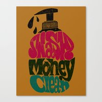 Wash Money Clean Canvas Print
