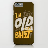 iPhone & iPod Case featuring Too Old For This Shit by Chris Piascik