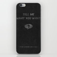 Tell Me What You Want iPhone & iPod Skin
