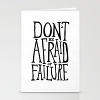 Don't Be Afraid Of Failu… Stationery Cards