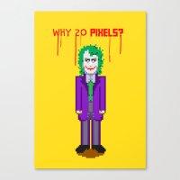 Why So Pixels? Canvas Print