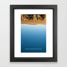 Change your perspective from time to time. Framed Art Print