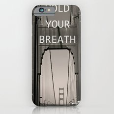 Hold Your Breath Slim Case iPhone 6s