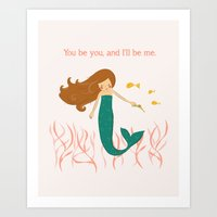 You be You and I'll be Me Art Print