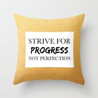 Strive for progress, not perfection Throw Pillow