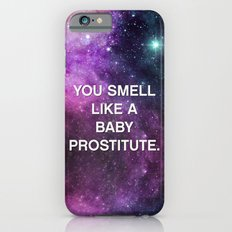 You Smell Like A Baby Prostitute - quote from the movie Mean Girls iPhone 6 Slim Case