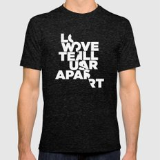 LOVE WILL TEAR US APART Mens Fitted Tee Tri-Black SMALL