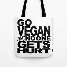 GO VEGAN AND NO ONE GETS HURT Tote Bag