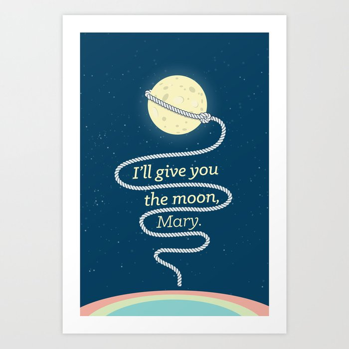 It 39 S A Wonderful Life I 39 Ll Give You The Moon Mary Art Print By Cine Gratia Designs Society6