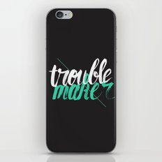 Troublemaker iPhone & iPod Skin