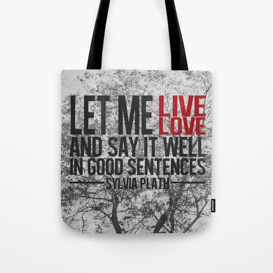 let me live. Tote Bag