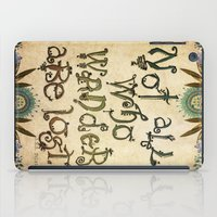 Not All Who Wander iPad Case