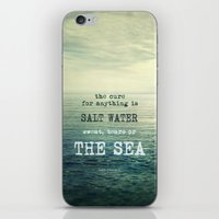 The cure for anything is salt water, sweat, tears, or the sea.    Dinesen iPhone & iPod Skin