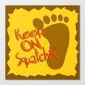 Keep On Squatchin'  |  Sasquatch  |  Bigfoot  |  Yeti Canvas Print