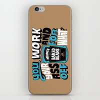 Work Your Ass Off For What? iPhone & iPod Skin