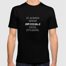 It always seems impossible until it's done Mens Fitted Tee Black SMALL