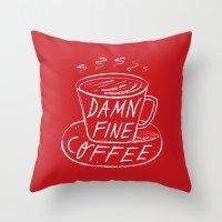 Damn Fine Coffee Throw Pillow