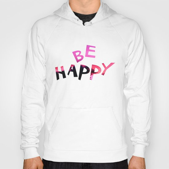 Be happy! Hoody