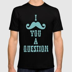 I mustache you a question Ver. 2 SMALL Black Mens Fitted Tee