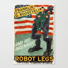 Franklin D. Roosevelt and his Amazing Robot Legs.... Canvas Print