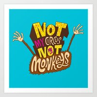 Not My Circus, Not My Mo… Art Print