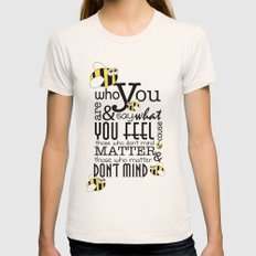 Bee who you are..... Womens Fitted Tee Natural SMALL
