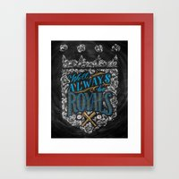 We'll Always Be Royals Framed Art Print