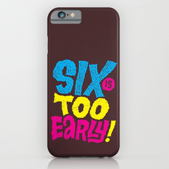 6am is too early iPhone & iPod Case