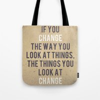 Change The Way You Look … Tote Bag