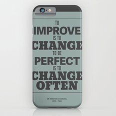 'To improve is to change, to be perfect is to change often'  Slim Case iPhone 6s